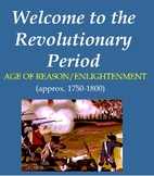 The Revolutionary Period / Age of Enlightenment / Age of R