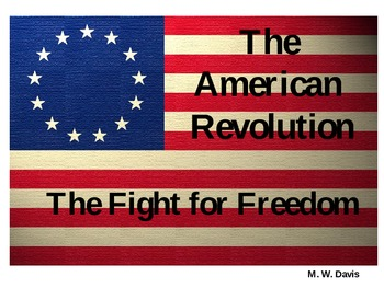 The Revolutionary War: The Fight for Freedom