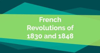 The Revolutions of 1830 and 1848 in France