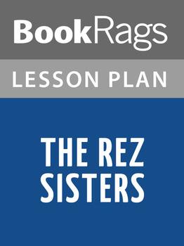 The Rez Sisters Lesson Plans