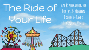 The Ride of Your Life: A Forces & Motion PBL