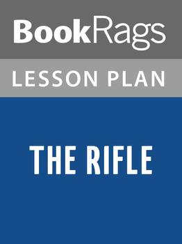The Rifle Lesson Plans
