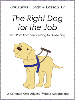 The Right Dog for the Job--Writing Prompt-Journeys Grade 4-Lesson 17