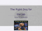 The Right Dog for the Job Journeys Lesson 17 Vocabulary PowerPoint