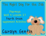 The Right Dog for the Job Journeys Unit 4 Lesson 17 Fourth Grade Supplement Act.