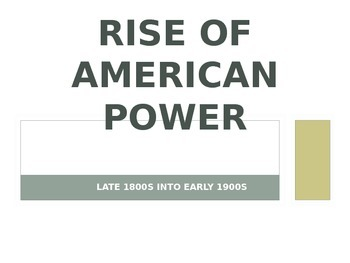 The Rise of American Power: Late 1800's into early 1900's