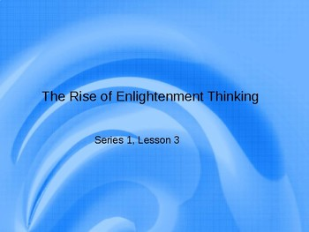 The Rise of Enlightenment Thinking