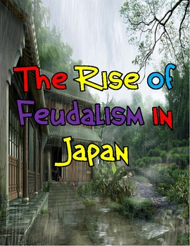 The Rise of Feudal Japan