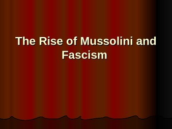 The Rise of Mussolini and Fascism Lecture