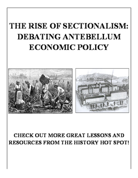 The Rise of Sectionalism: Debating Antebellum Economic Policy