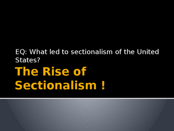 The Rise of Sectionalism PowerPoint