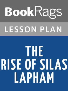 The Rise of Silas Lapham Lesson Plans