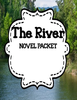 The River ( Gary Paulsen) - Comprehension and Vocabulary Unit