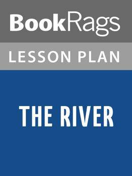 The River Lesson Plans
