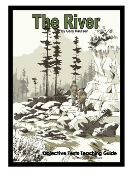The River by Gary Paulsen Chapter-by-Chapter Objective Tests
