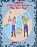 The River Ride - Ghosts of the California  Gold Rush