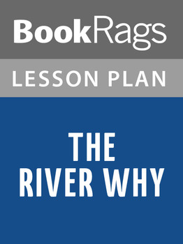 The River Why Lesson Plans