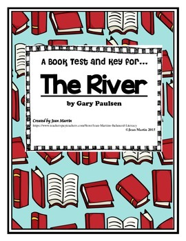 The River by Gary Paulsen: An End-of-Book Test
