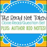 The Road Not Taken Close Read & Question Set/ Bio Info