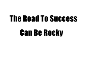 The Road To Success Can Be Rocky