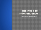 The Road to Independence: Fighting for Independence