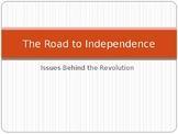 The Road to Independence: Issues Behind the Revolution