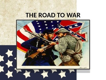 The Road to the U.S. Civil War U.S. History Power Point Presentation