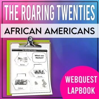 The Roaring Twenties: Great Migration & Harlem Renaissance WebQuest  (FREE)