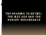 The Roaring Twenties: Jazz Age and the Harlem Renaissance