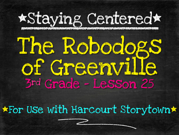 The Robodogs of Greenville  3rd Grade Harcourt Storytown L