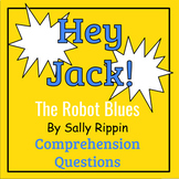 Hey Jack! The Robot Blues by Sally Rippin Book Study