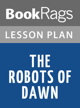 The Robots of Dawn Lesson Plans