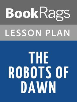 The Robots of Dawn Lesson Plans