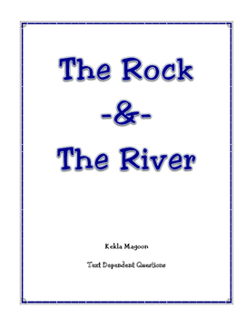 The Rock and The River Text Dependent Questions