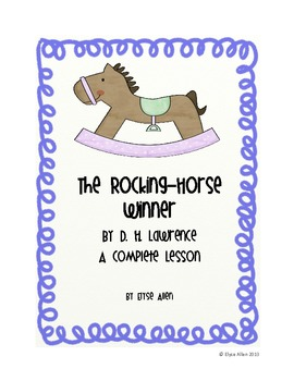 The Rocking-Horse Winner by D. H. Lawrence, A Short Story Lesson