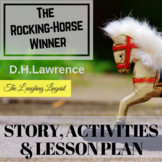 The Rocking-Horse Winner by DH Lawrence. FULL lesson plan