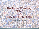 The Rodeo Wrestling Match or How to Tie Your Shoes