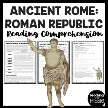 The Roman Republic  Reading Comprehension Worksheet; Roman Empire