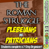 The Roman Struggle: Plebeians vs Patricians! Students Complete 7-Step Organizer!