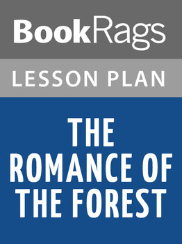 The Romance of the Forest Lesson Plans