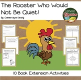 The Rooster Who Would Not Be Quiet! by Deedy 17 Extension Activities NO PREP