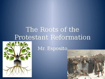 The Roots of the Protestant Reformation