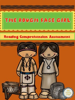 The Rough Face Girl Reading Comprehension Assessment