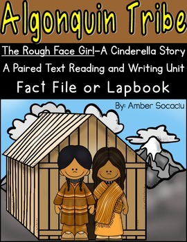 The Rough Face Girl and Algonquin Tribe Paired Text Lapbook