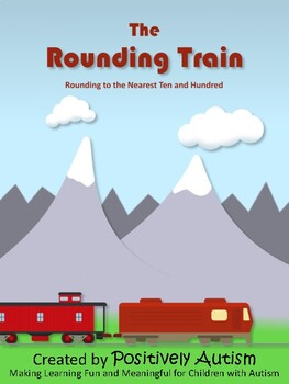 The Rounding Train: Activities for Rounding to the Nearest Ten and Hundred