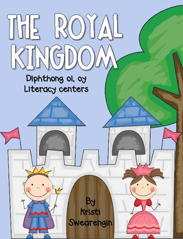 The Royal Kingdom Diphthong oi, oy Literacy Centers