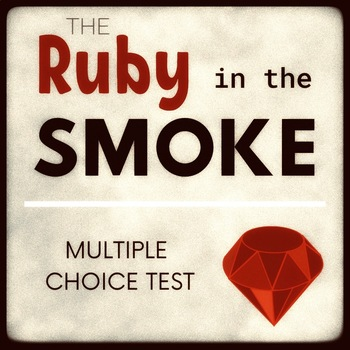 The Ruby in the Smoke -- Multiple Choice Reading Test