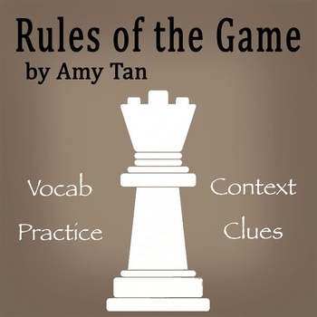 """The Rules of the Game"" by Amy Tan - Vocabulary Practice: Context Clues"