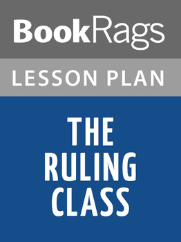 The Ruling Class Lesson Plans