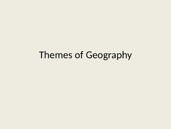 Themes of Geography Powerpoint